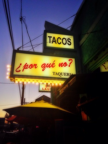 Why Not?  Great Tacos  Portland