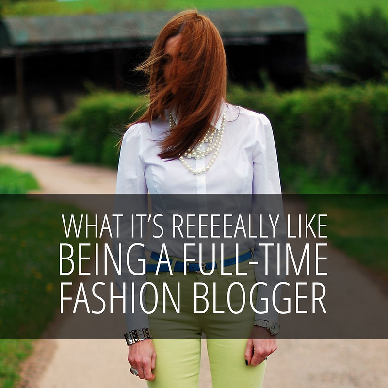 What it's really like being a full time fashion blogger (who's not a super blogger)