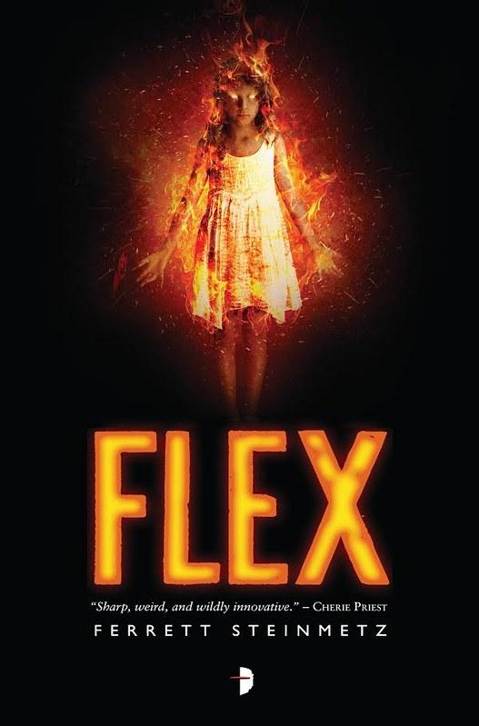Flex: A Novel, by Ferrett Steinmetz