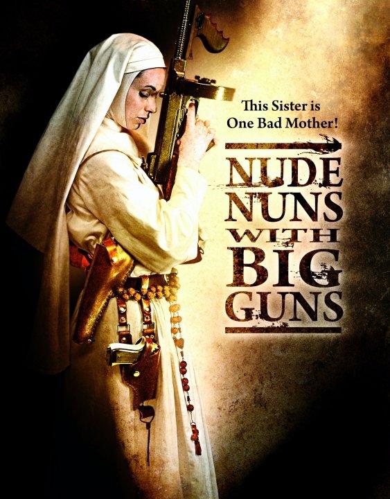 Nữ Tu Báo Thù - Nude Nuns With Big Guns (2010)