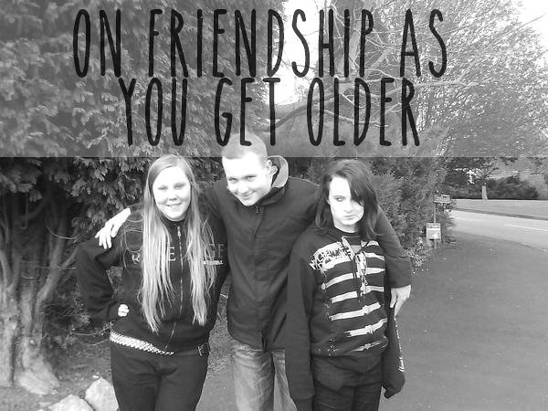 On friendship as you get older