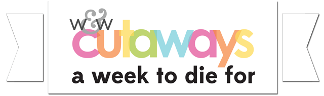 w&w-cutaways-week-to-die-for