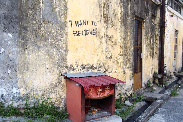 I want to believe + altar, Georgetown, Penang, Malaysia