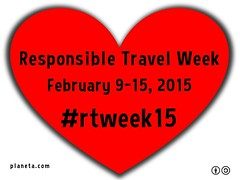 Please Join us for Responsible Travel Week, February 9-15, 2015 #rtweek15