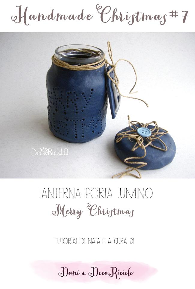 porta-lumino-merry-xmas-di-decoriciclo, lanterna di Natale, regalo fai da te