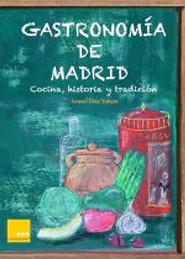 Gastronomíad e Madrid: cocina, historia y tradición