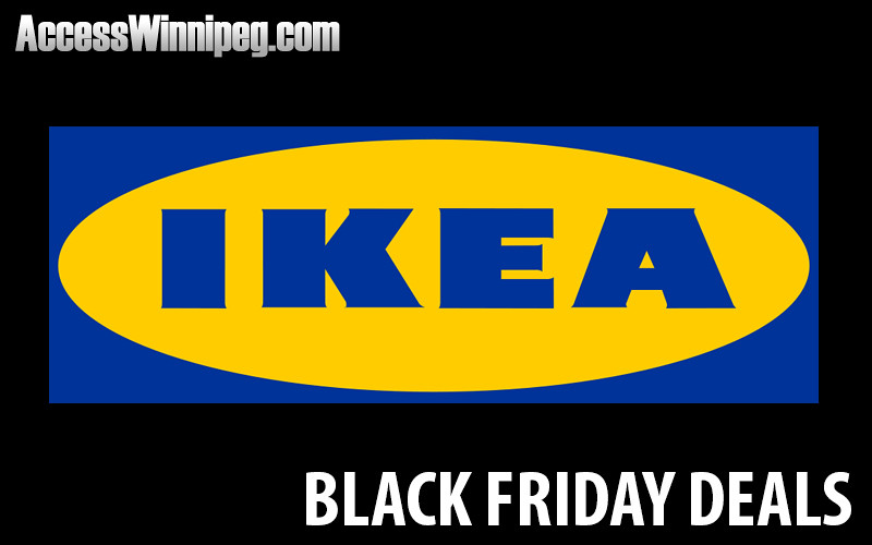 ikea canada black friday deals 2015 access winnipeg. Black Bedroom Furniture Sets. Home Design Ideas