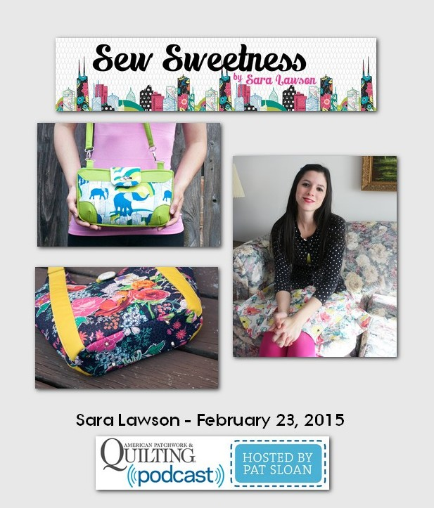 American Patchwork and Quilting Pocast guests Sara Lawson Feb 2015