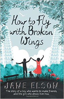 Jane Elson, How to Fly with Broken Wings