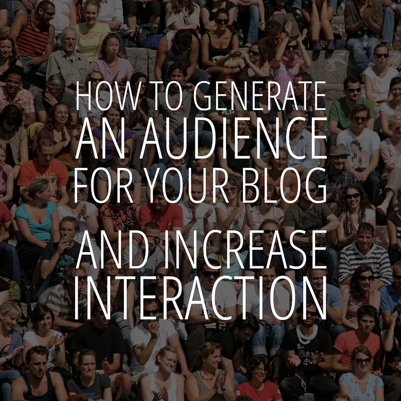 How to Generate an Audience For Your Blog - and Increase Interaction #blogging #tips