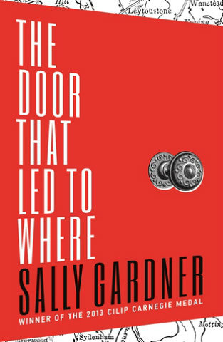 Sally Gardner, The Door That Led To Where
