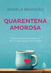 Quarentena Amorosa – Angela Brandão