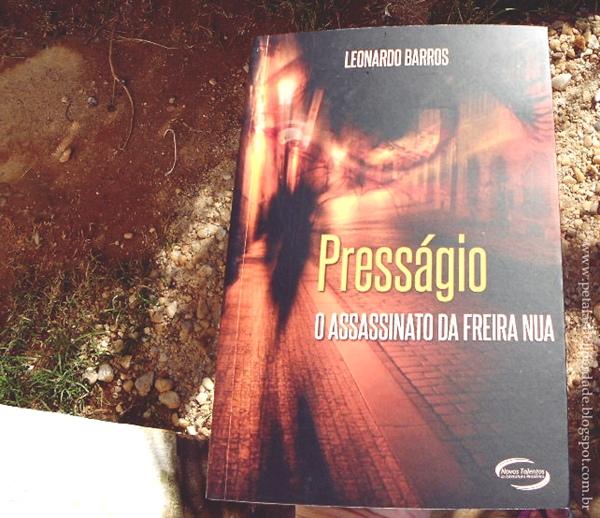 Presságio, Leonardo Barros, livro, resenha, trechos, parceria, blog, sinopse, capa, crítica, suspense, policial, literatura nacional