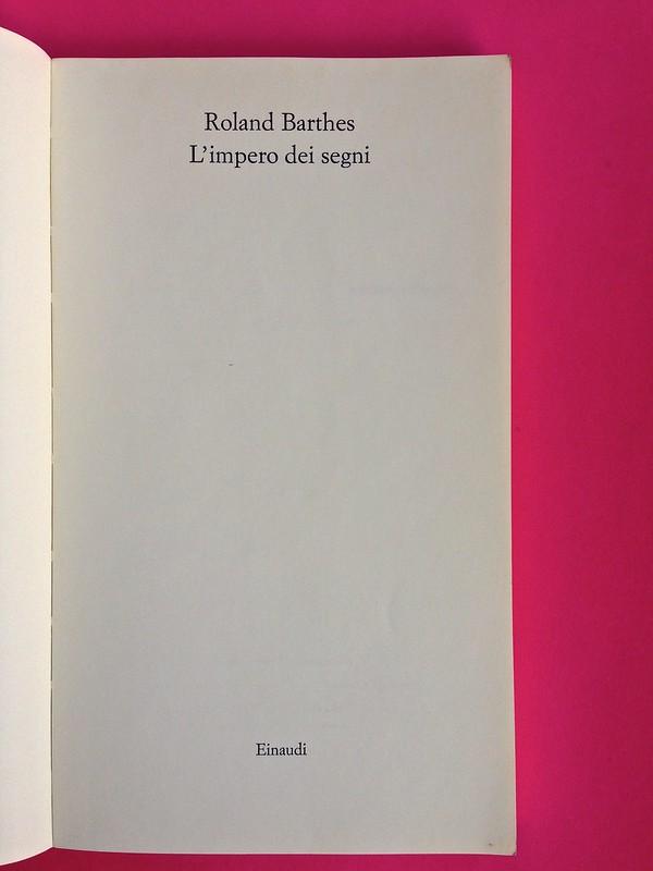 Roland Barthes, L'impero dei segni. Einaudi 1984. Frontespizio, a pag. III (part.), 1