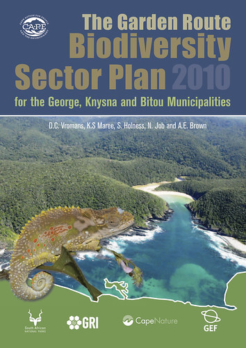 The Garden Route Biodiversity Sector Plan 2010 for the George, Knysna and Bitou Municipalities