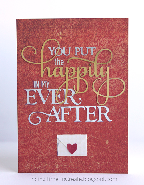 You Put the Happily in My Ever After | Card by Kelly Wayment