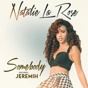 Natalie La Rose – Somebody (feat. Jeremih)