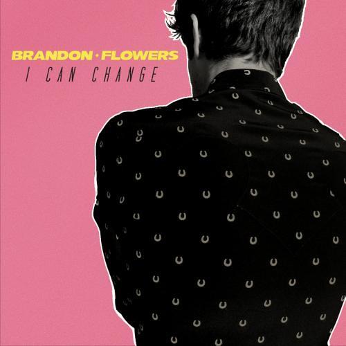Brandon Flowers - I Can Change