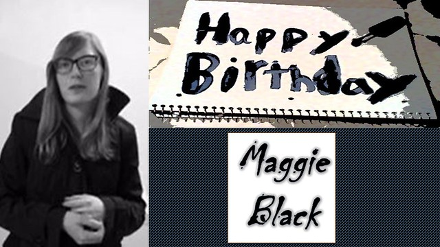 Happy Birthday Maggie Black!!