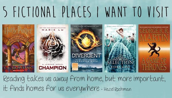 Five fictional places I want to visit