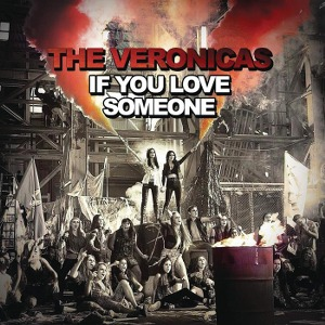 The Veronicas – If You Love Someone