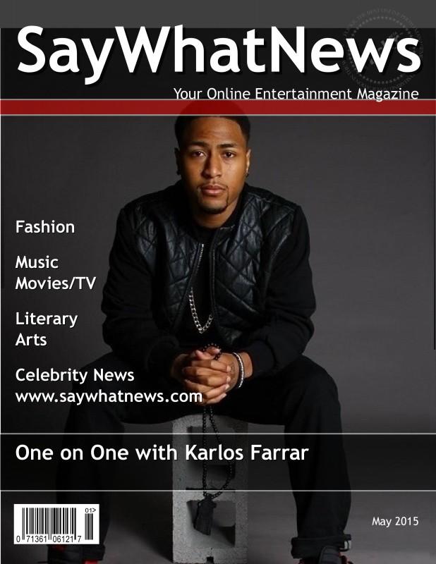 Karlos Farrar SayWhatNews Interview May 2015