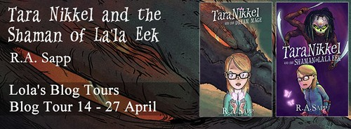 Blog Tour: Tara Nikkel and the Shaman of La'la Eek by R.A. Sapp