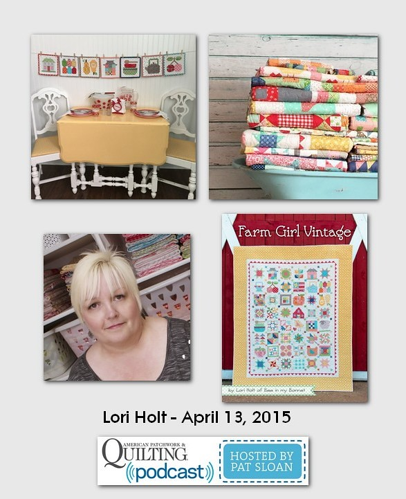 American Patchwork and Quilting Pocast guests Lori Holt April 2015