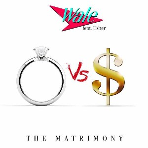 Wale – The Matrimony (feat. Usher)