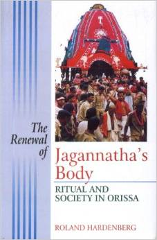 Renewal of Jagannath's Body: Ritual and Society in Orissa