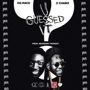Og Maco – U Guessed It (feat. 2 Chainz)