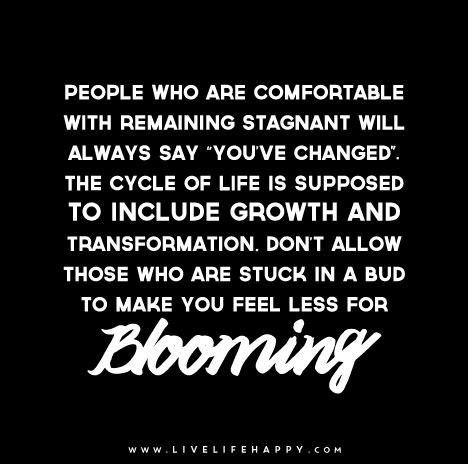 People Who Are Comfortable With Remaining Stagnant Will Always Say