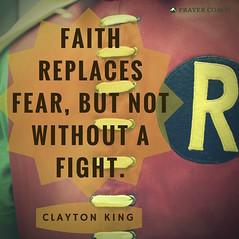 Faith replaces fear fight