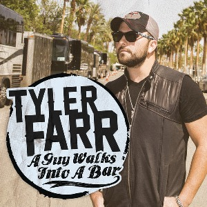Tyler Farr – A Guy Walks Into a Bar