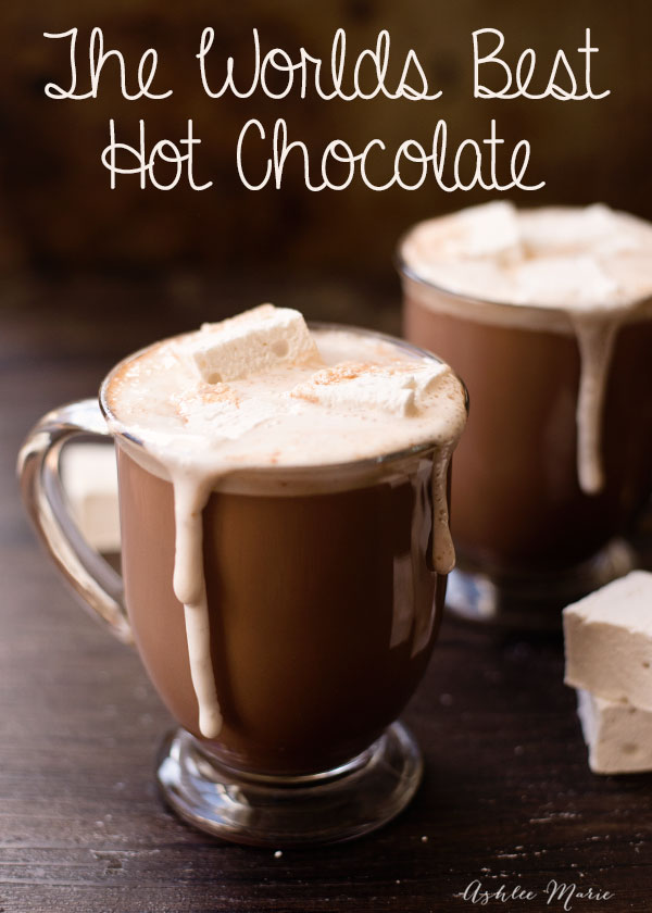 The Worlds Best Hot Chocolate Ashlee Marie