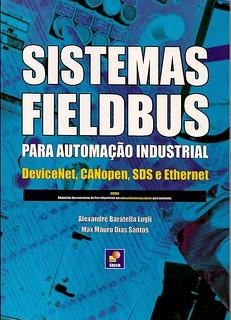 Sistemas fieldbus para automação industrial: DeviceNet, CANopen, SDS e Ethernet
