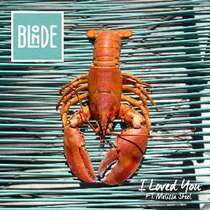 Blonde – I Loved You (feat. Melissa Steel)