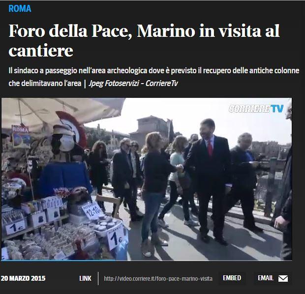 ROMA ARCHEOLOGICA & RESTAURO ARCHITETTURA: AREA ARCHEOLOGICA I FORI IMPERIALI - Foro della Pace, Marino in visita al cantiere, CORRIERE TV | VIDEO (20-21|03|2015).