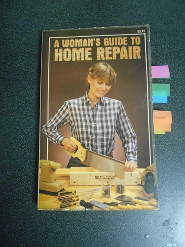 A Woman's Guide to Home Repair