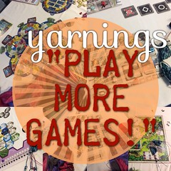 yarnings podcast: episode 52: Play More Games!  http:///yarningspodcast.com