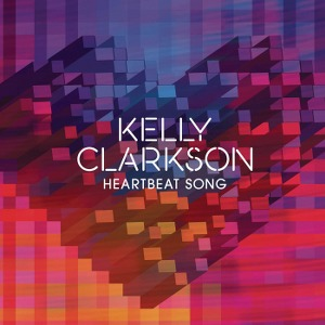 Kelly Clarkson – Heartbeat Song