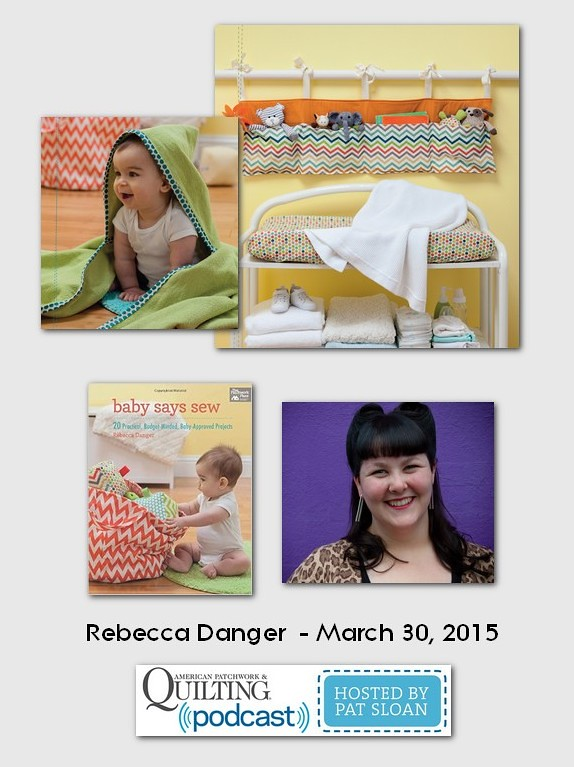 American Patchwork and Quilting Pocast guests Rebecca Danger March 2015