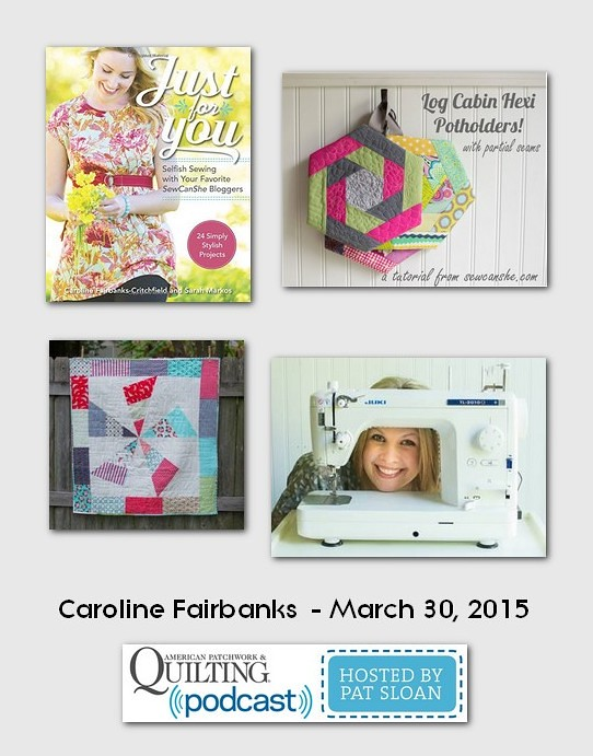American Patchwork and Quilting Pocast guests Caroline Fairbanks March 2015