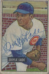 1951 Bowman - Doyle Lade #139 (Pitcher) (b: 17 Feb 1921 - d: 18 May 2000 at age 79) - Autographed Baseball Card (Chicago Cubs)