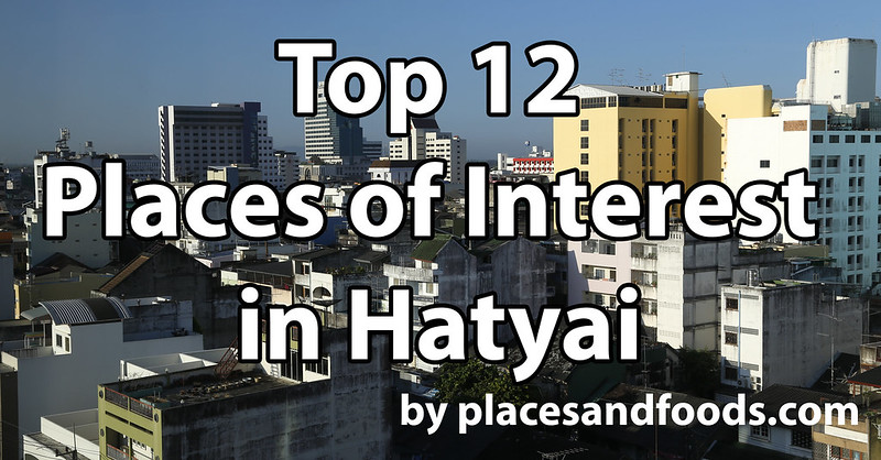Top 12 Places of Interest in Hatyai