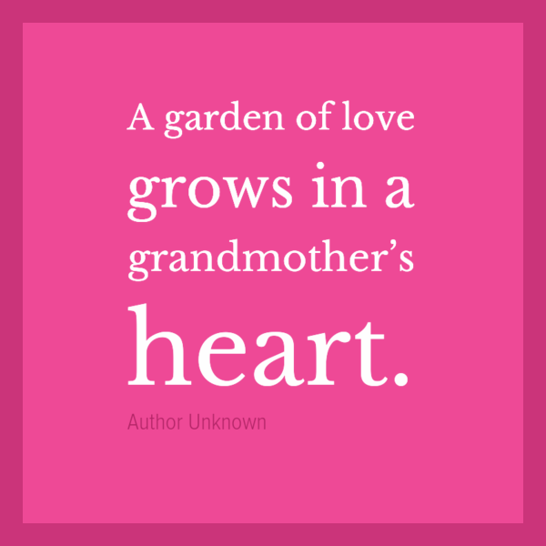 A Garden Of Love In Grandma Heart