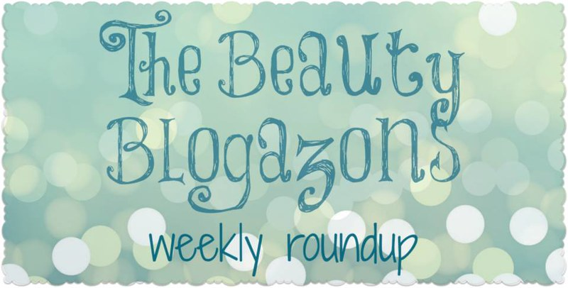 Beauty Blogazons Weekly Roundup Bloggers Blogger 2015
