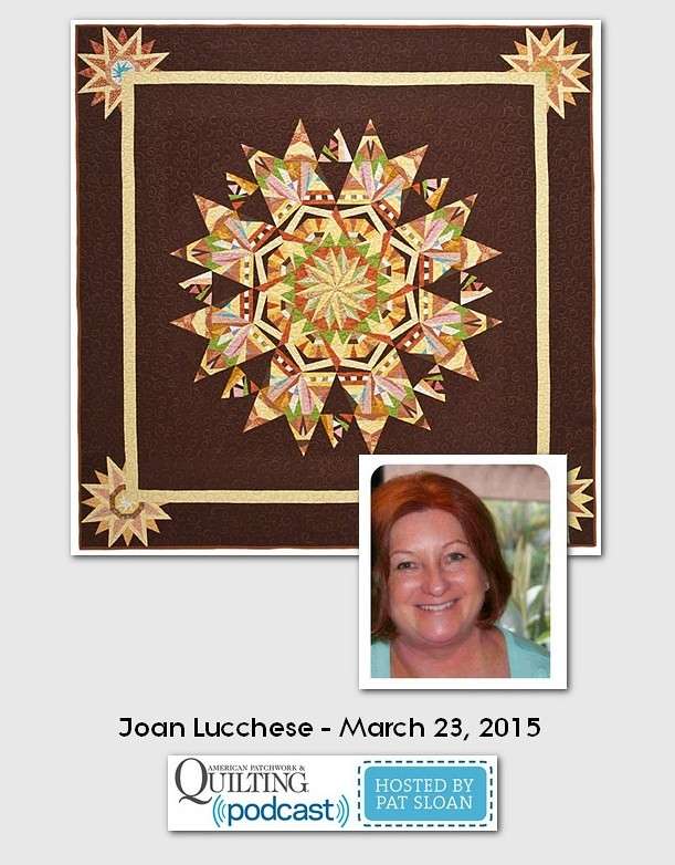 American Patchwork and Quilting Pocast guests Joan Lucchese March 2015