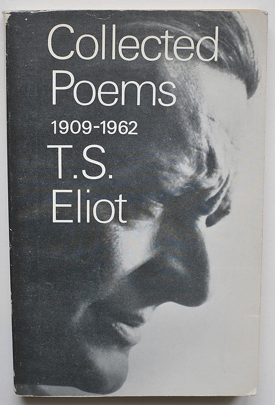 Ts Eliot Collected Poems 1909 1962 Ts Eliot Collect