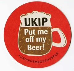 UKIP Put me off my Beer! beermat, April 2015.